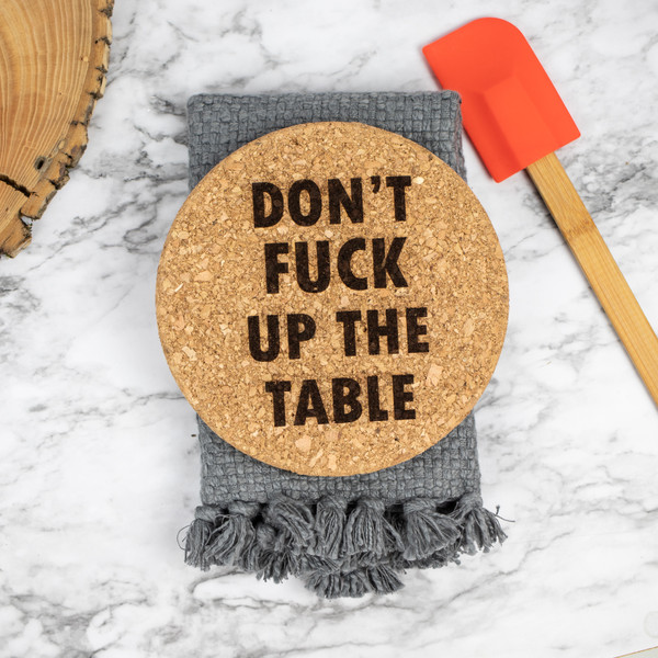 Don't Fuck Up The Table Cork Pot Holder