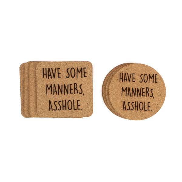 Have Some Manners, Asshole Cork Coasters Baum Designs