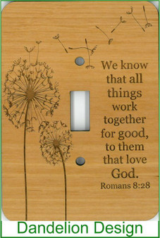 Dandelion lightswitch wood décor - Romans 8:28 Bible Verse - LIGHT SWITCH COVER