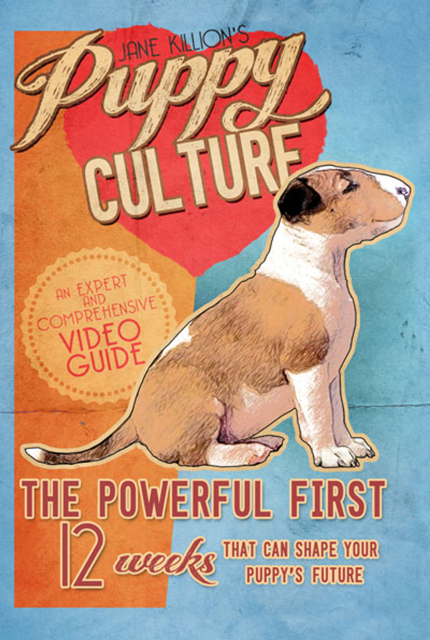 Puppy Culture The Powerful First 12 Weeks That Can Shape Your Puppy S Future Dvd Dogwise