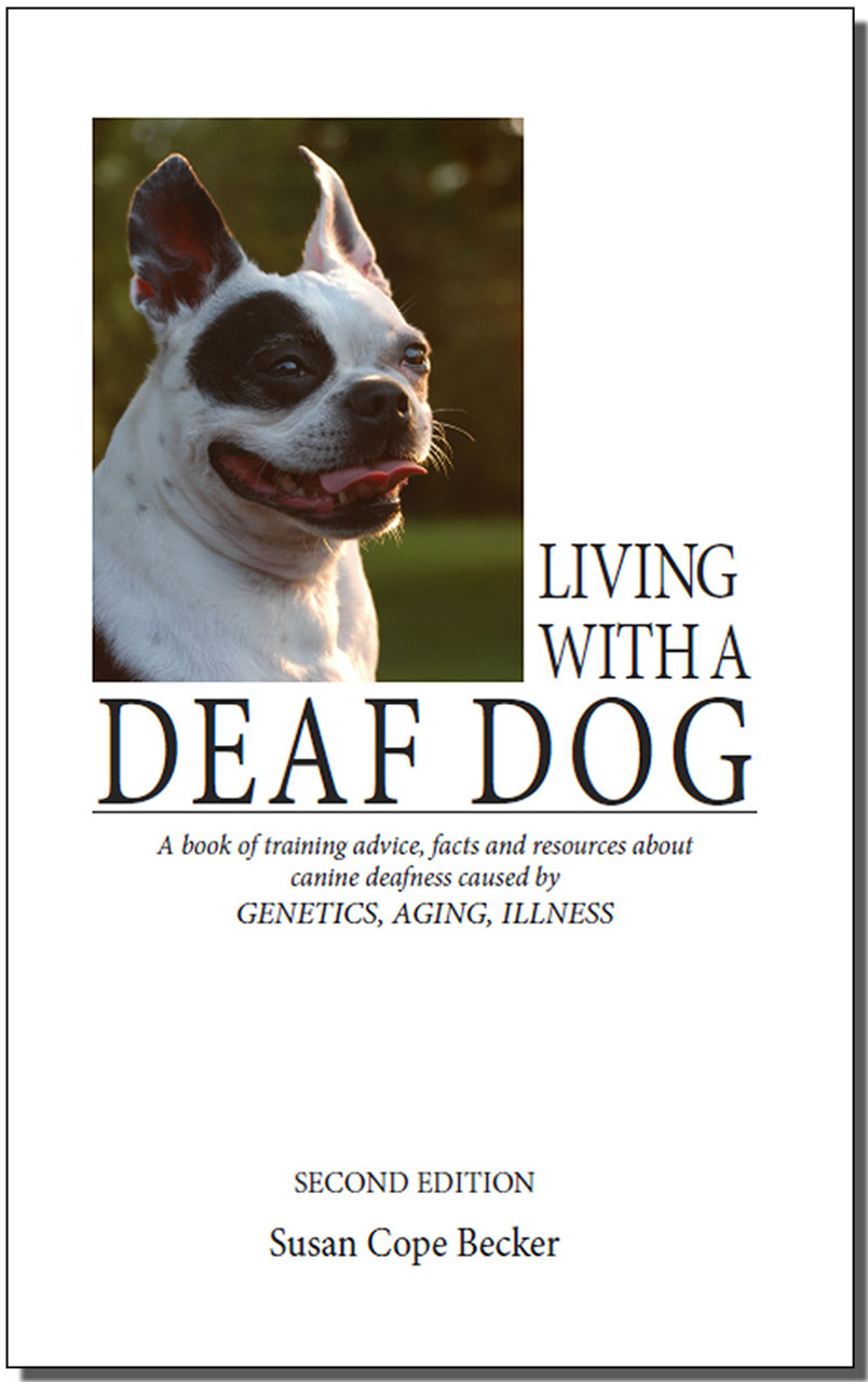 Ebook Living With A Deaf Dog A Book Of Training Advice Facts And