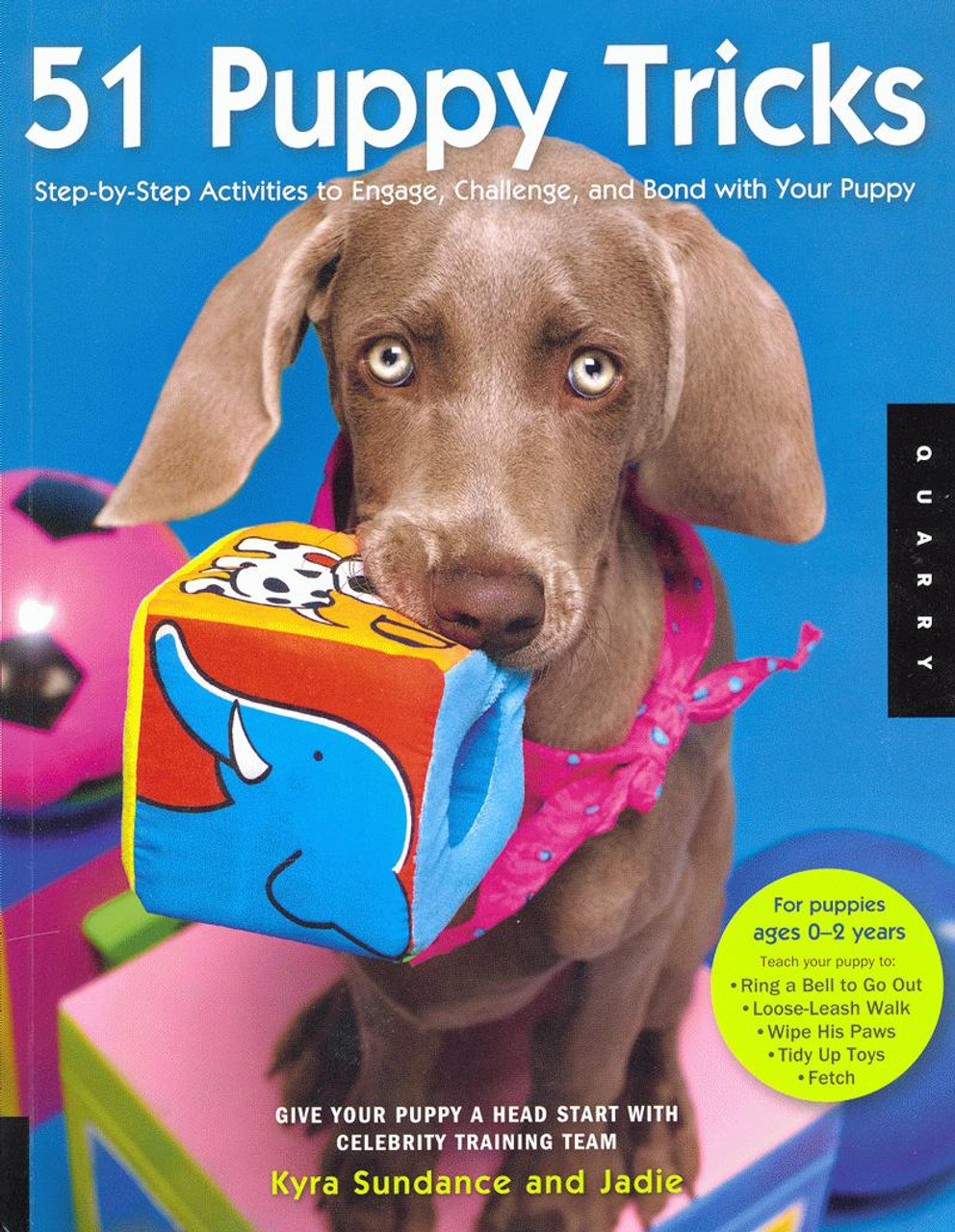 51 Puppy Tricks: Step-by-Step Activities to Engage, Challenge, and Bond  With Your Puppy - Dogwise