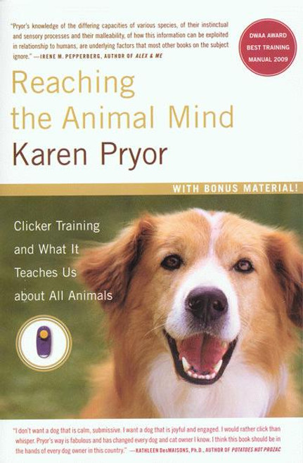 Reaching The Animal Mind - Clicker Training and What It Teaches Us About  All Animals