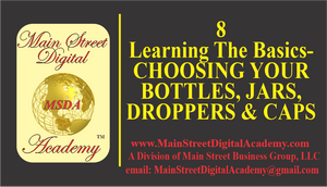 8-Learning The Basics -CHOOSING BOOTLES, JAR, DROPPERS & CAPS  - $59.95 Value!