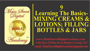 9-Learning The Basics -MIXING CREAMS & LOTIONS, FILLING BOTTLES & JARS - $59.95 Value!
