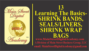 13-Learning The Basics -Shrink Bands, Seals/Liners, Shrink Wrap/Bags - $59.95 Value!