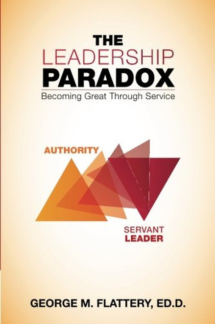 The Leadership Paradox: Becoming Great through Service