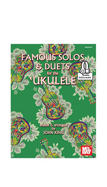Famous Solos and Duets for the Ukulele by John King