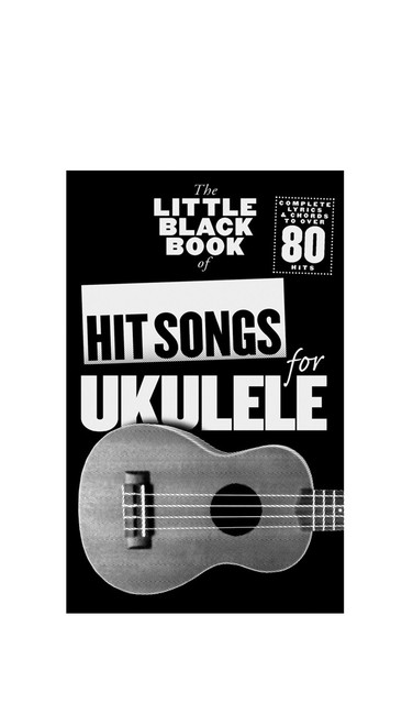 The Little Black Book Of Hit Songs For Ukulele