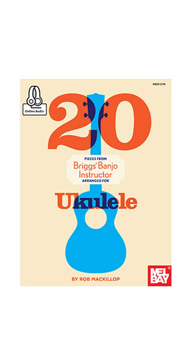 20 Pieces From Briggs Banjo Instructor Arranged For Ukulele