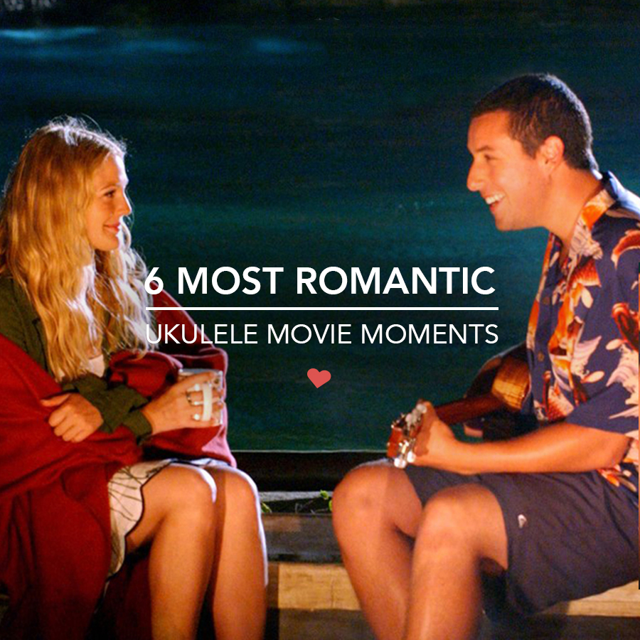6 Most Romantic Ukulele Movie Moments