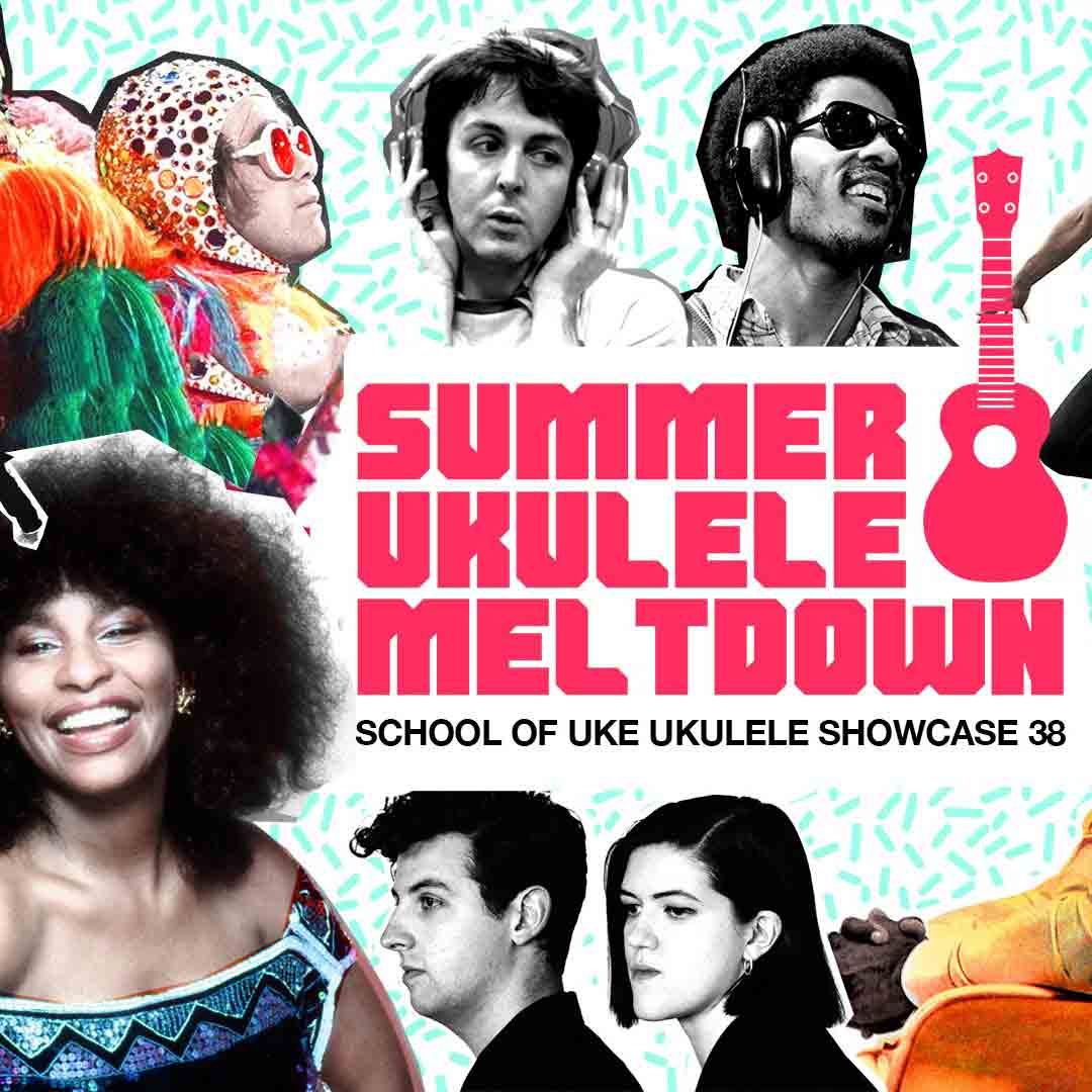 SUMMER UKULELE MELTDOWN '19 - School of Uke Ukulele Showcase #38