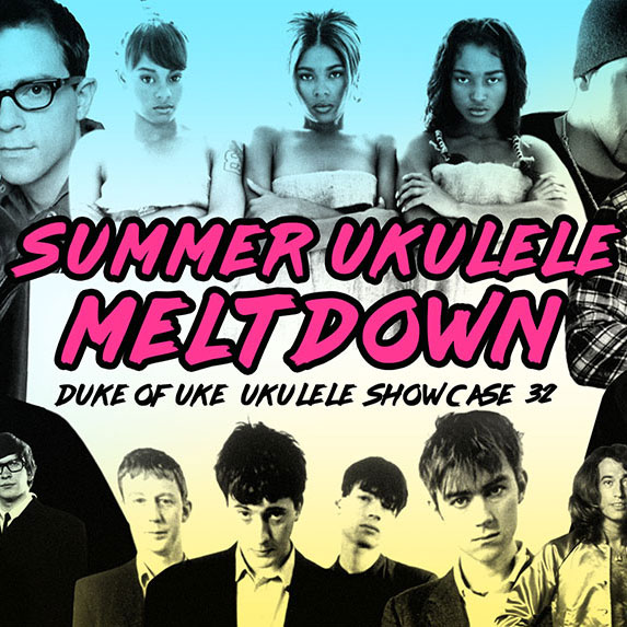 Duke of Uke Summer Ukulele Meltdown! Ukulele Showcase 32