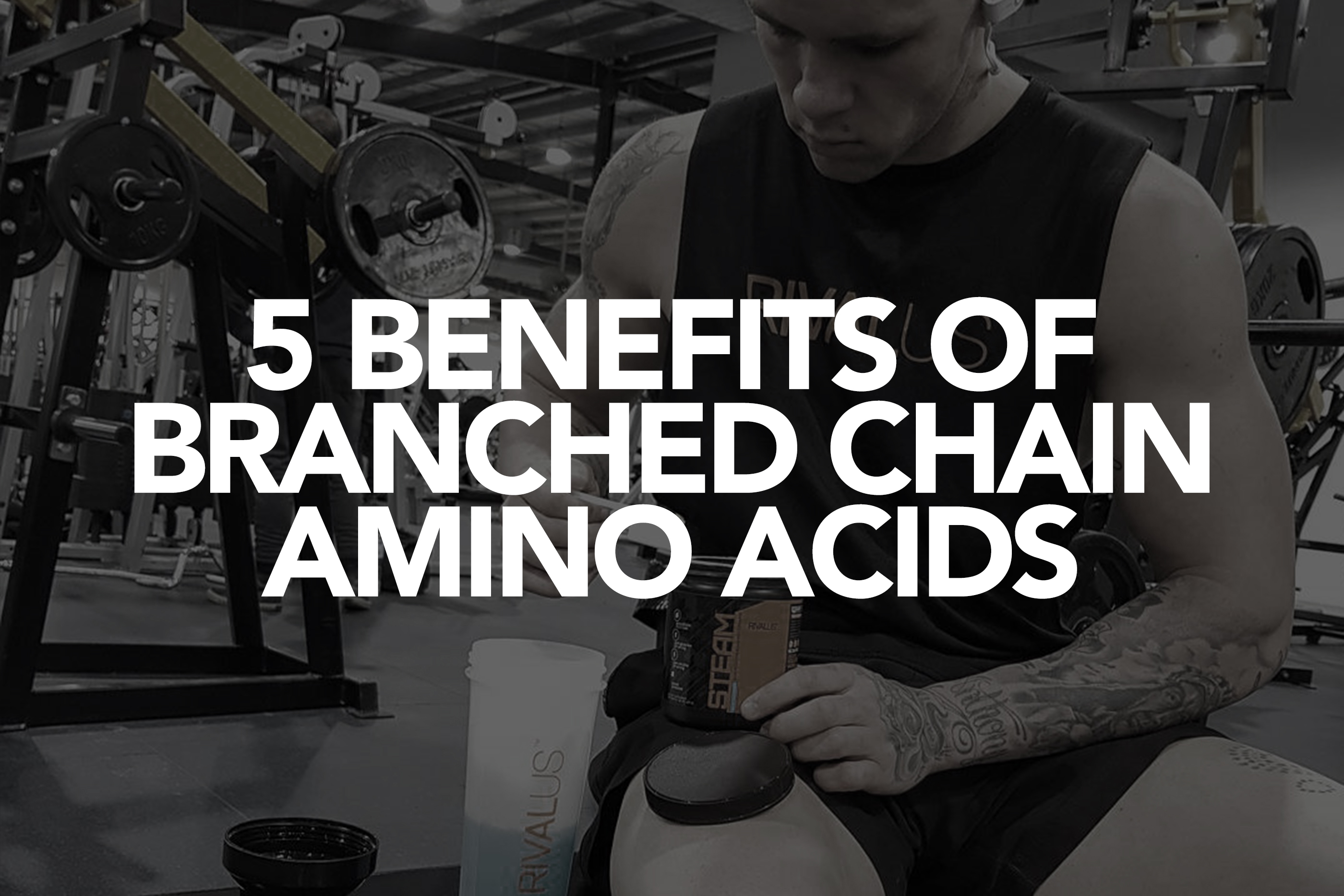 5 Benefits of BCAAs