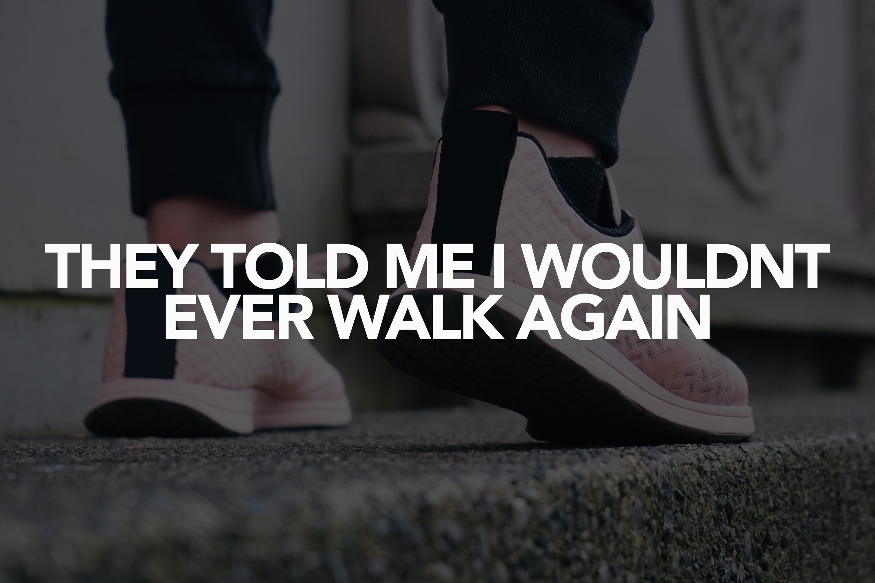 They Told Me I Wouldn't Walk Again