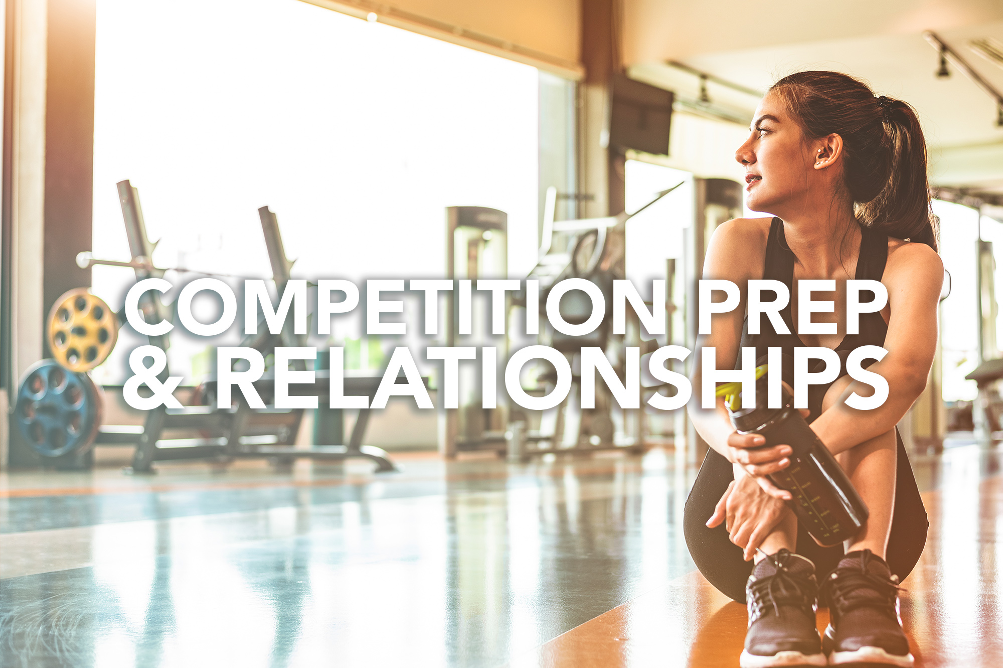 Competition Prep and Relationships