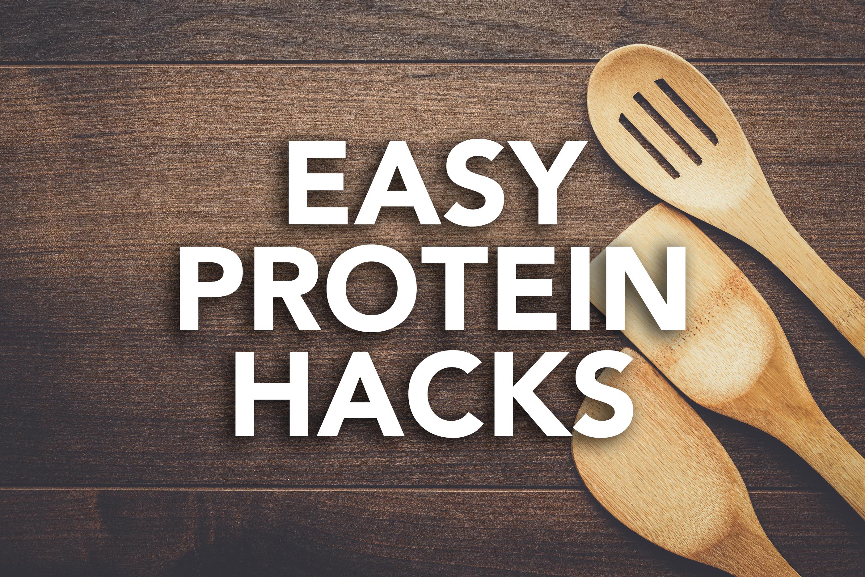 Easy Protein Hacks