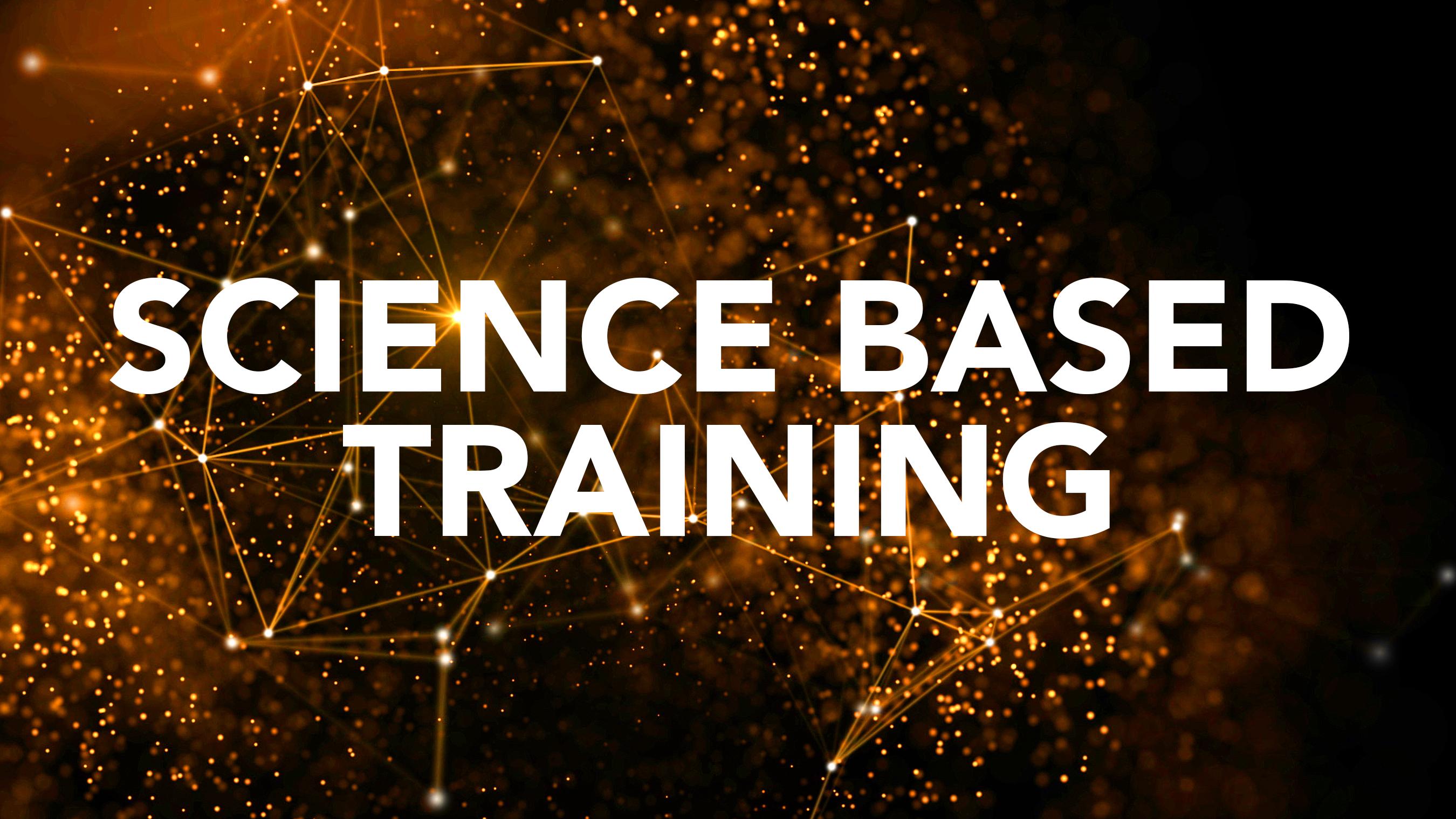 Science Based Training