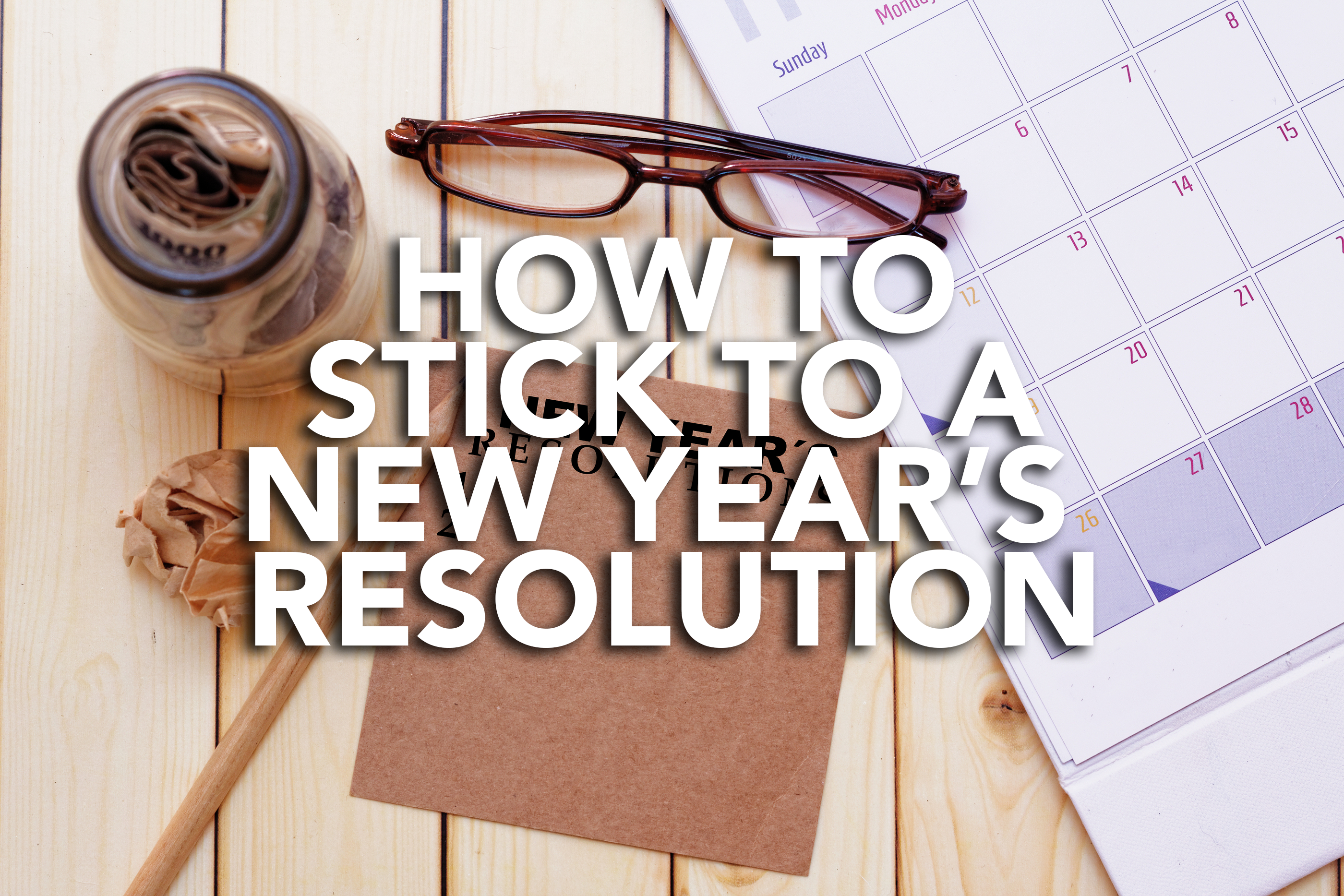 How to Stick to a New Year's Resolution