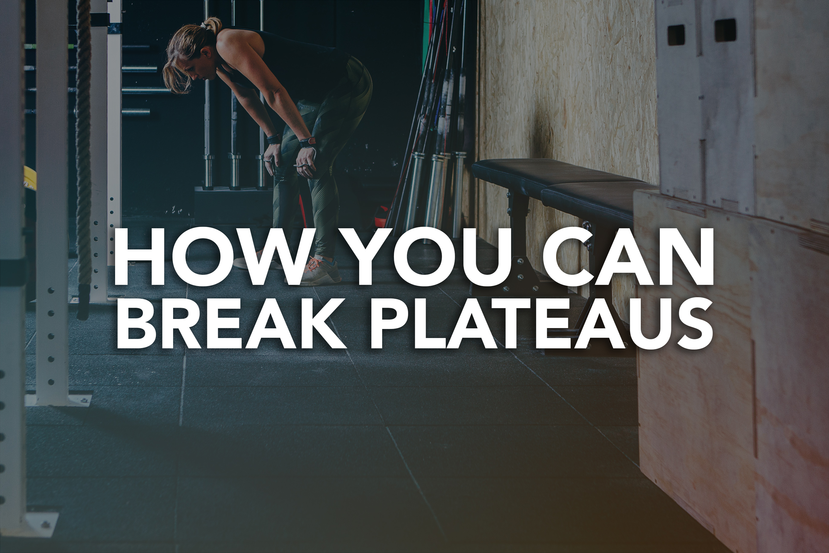 How You Can Break Plateaus