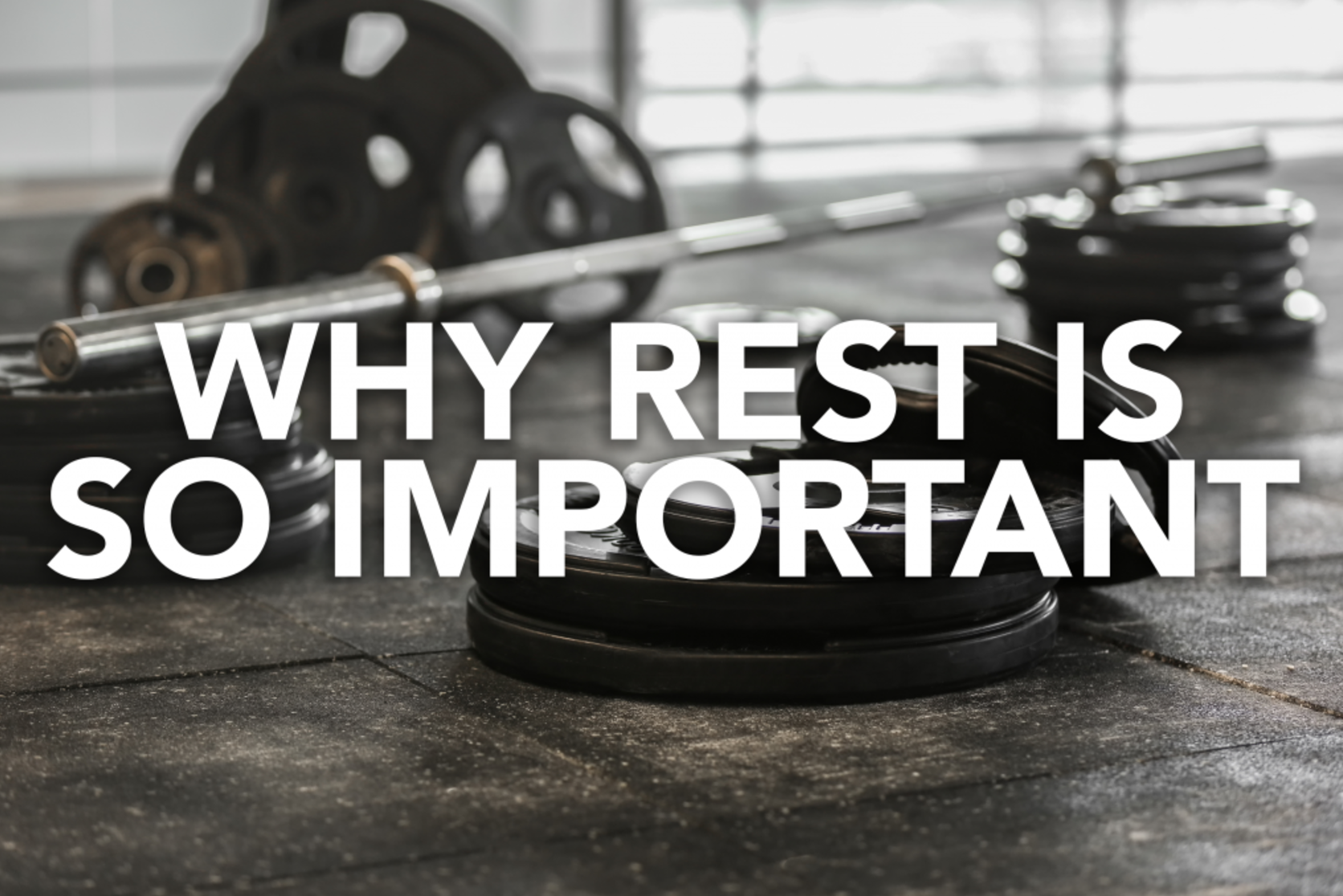 Why Rest Is So Important