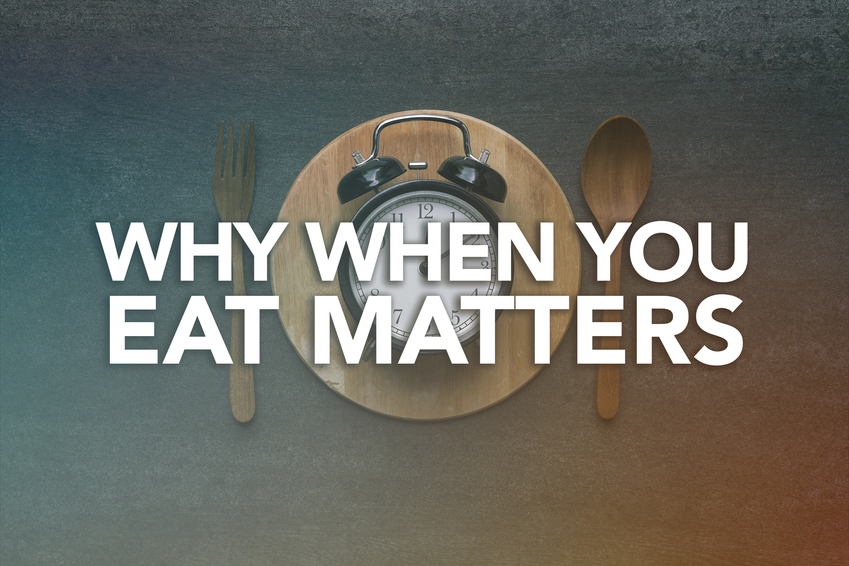Why When You Eat Matters