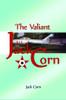 The Valiant Jack Corn