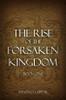 The Rise of the Forsaken Kingdom: Book One