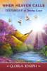 When Heaven Calls: Testimony of Divine Love