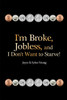 I'm Broke, Jobless, and I Don't Want to Starve!