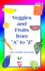 """Veggies and Fruits from """"A"""" to """"Z"""""""