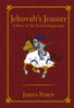 Jehovah's Jouster: A Story of the French Huguenots