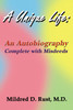 A Unique Life: An Autobiography Complete with Misdeeds