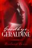 Goodbye, Geraldine