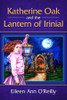 Katherine Oak and the Lantern of Irinial
