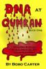 DNA at Qumran: Book I