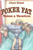Poker Fat Takes a Vacation