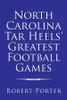 North Carolina Tar Heels' Greatest Football Games