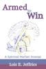 Armed to Win: A Spiritual Warfare Strategy