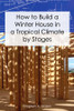 How to Build a Winter House in a Tropical Climate by Stages