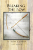 Breaking the Bow - eBook