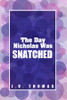 The Day Nicholas Was Snatched - eBook
