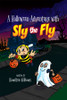 A Halloween Adventure with Sly the Fly - eBook