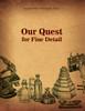 Our Quest for Fine Detail by Elizabeth P. Mathews, Ph.D. - eBook