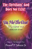 The Christians' God Does Not Exist! Yes, He/She Does!