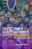 Outcomes of the State Takeover of New Orleans Schools - eBook