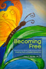 Becoming Free: Recovering from Adverse Childhood Events (ACE's) - eBook