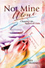 Not Mine Alone - eBook