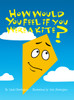 How Would You Feel If You Were a Kite? - eBook