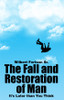 The Fall and Restoration of Man -  eBook